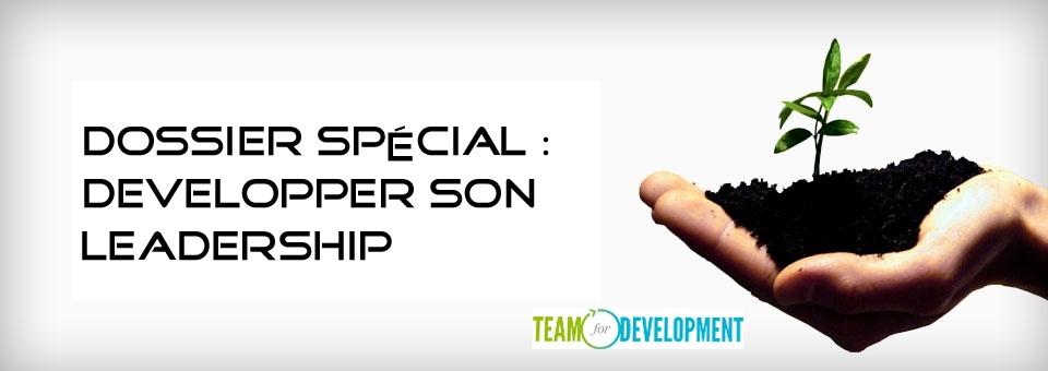 Dossier spécial : Développer son leadership
